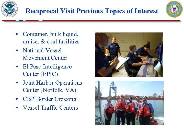 Reciprocal Visit Previous Topics of Interest • Container, bulk liquid, cruise, & coal facilities