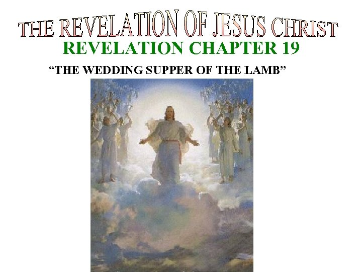 """REVELATION CHAPTER 19 """"THE WEDDING SUPPER OF THE LAMB"""""""