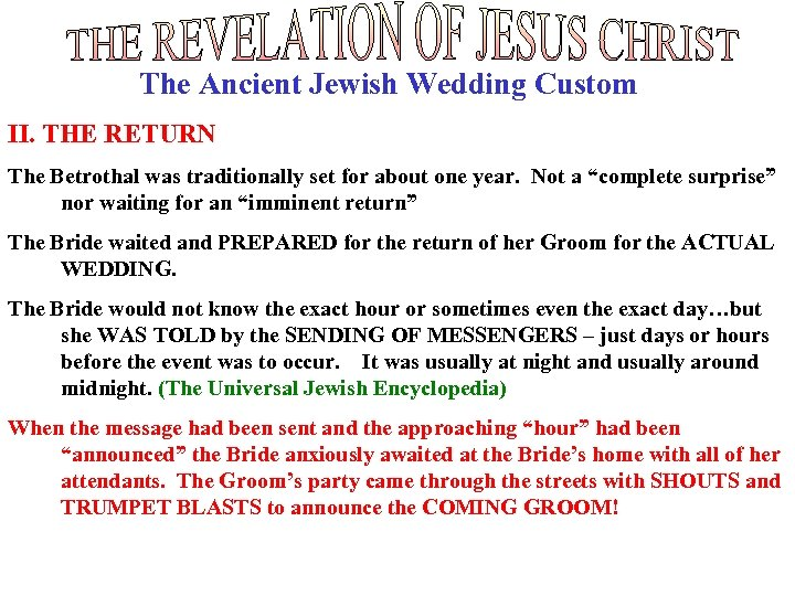 The Ancient Jewish Wedding Custom II. THE RETURN The Betrothal was traditionally set for
