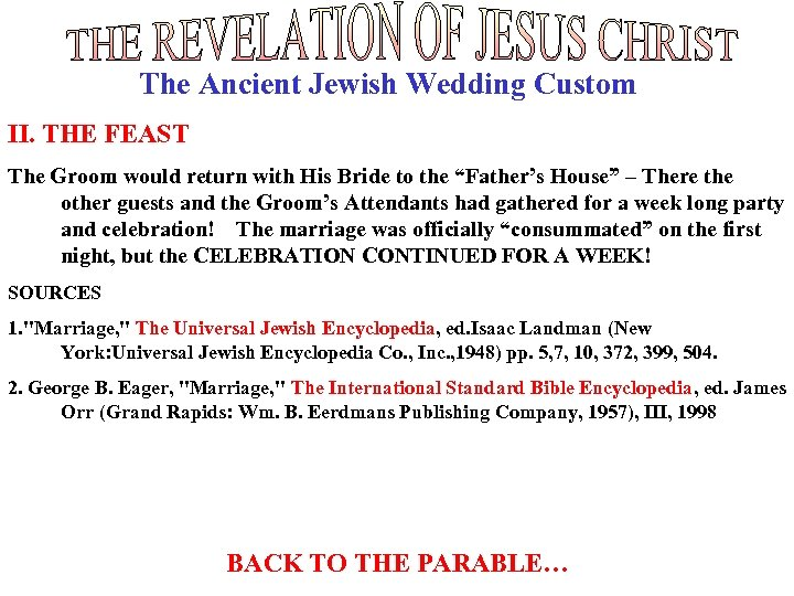 The Ancient Jewish Wedding Custom II. THE FEAST The Groom would return with His