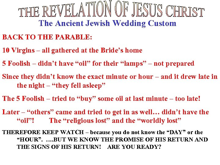 The Ancient Jewish Wedding Custom BACK TO THE PARABLE: 10 Virgins – all gathered