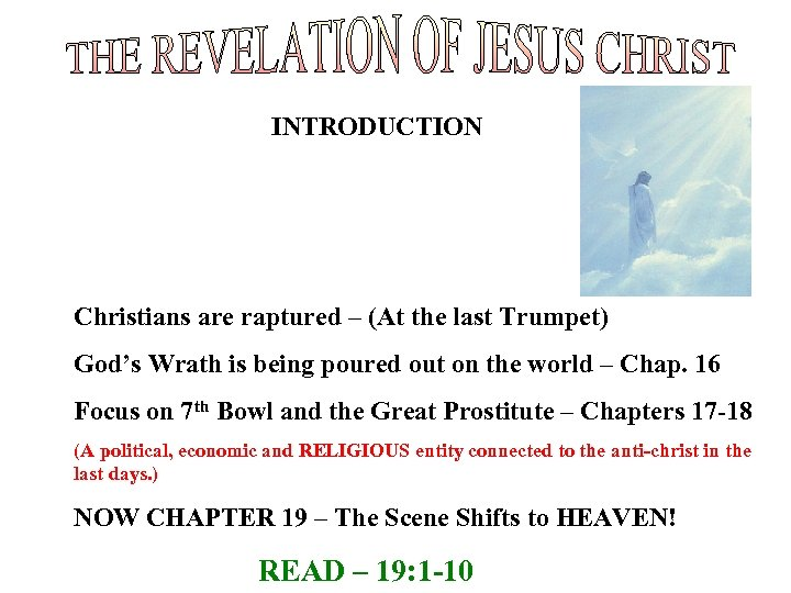 INTRODUCTION Christians are raptured – (At the last Trumpet) God's Wrath is being poured