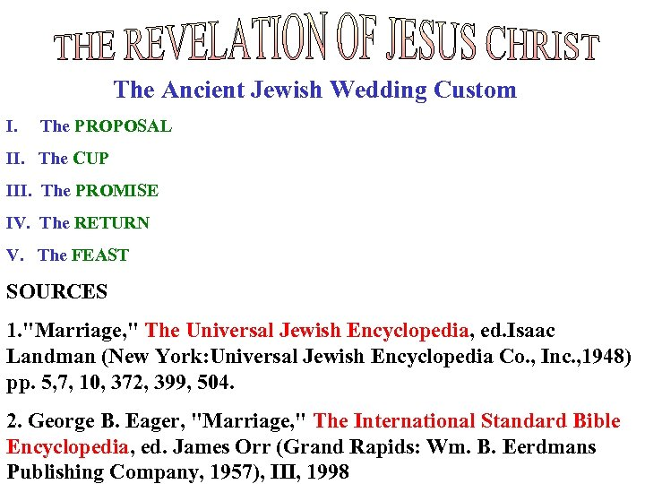 The Ancient Jewish Wedding Custom I. The PROPOSAL II. The CUP III. The PROMISE