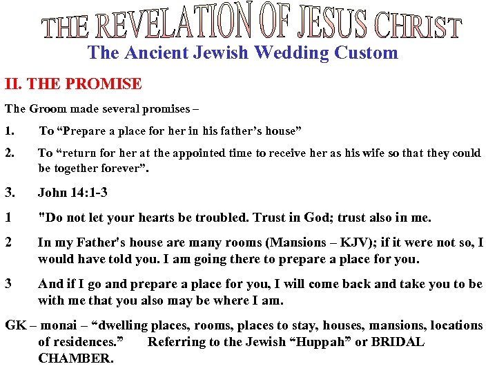 The Ancient Jewish Wedding Custom II. THE PROMISE The Groom made several promises –