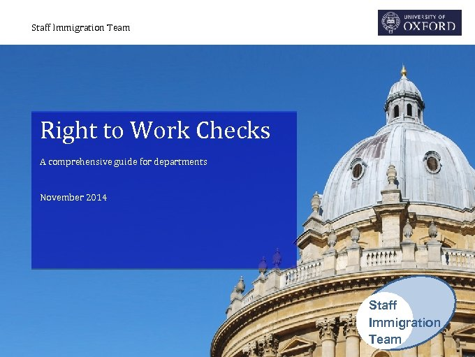 Staff Immigration Team Right to Work Checks A comprehensive guide for departments November 2014