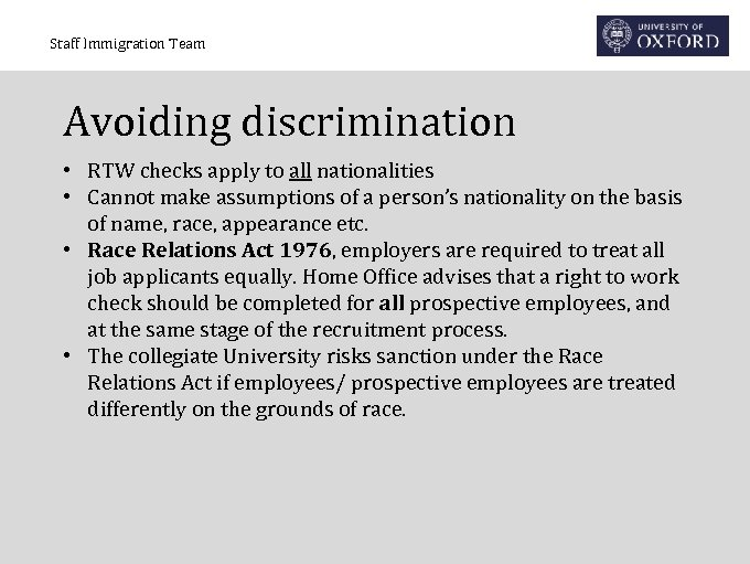 Staff Immigration Team Avoiding discrimination • RTW checks apply to all nationalities • Cannot