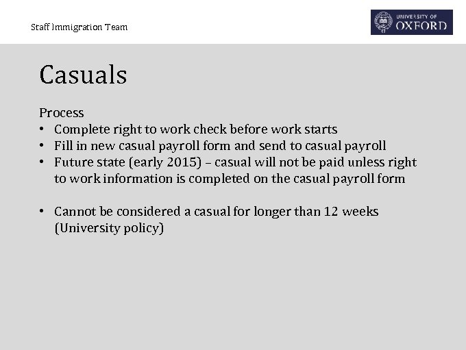 Staff Immigration Team Casuals Process • Complete right to work check before work starts
