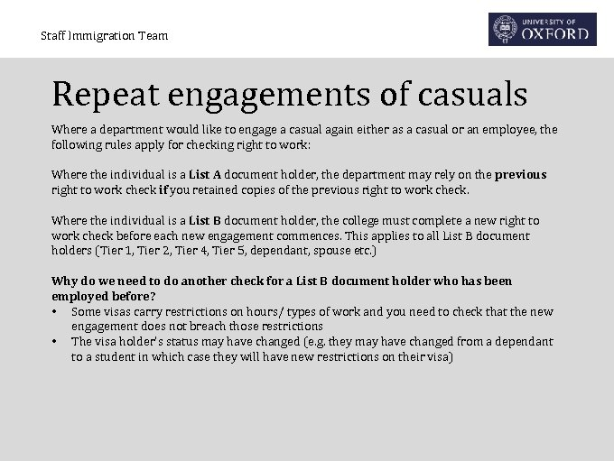 Staff Immigration Team Repeat engagements of casuals Where a department would like to engage