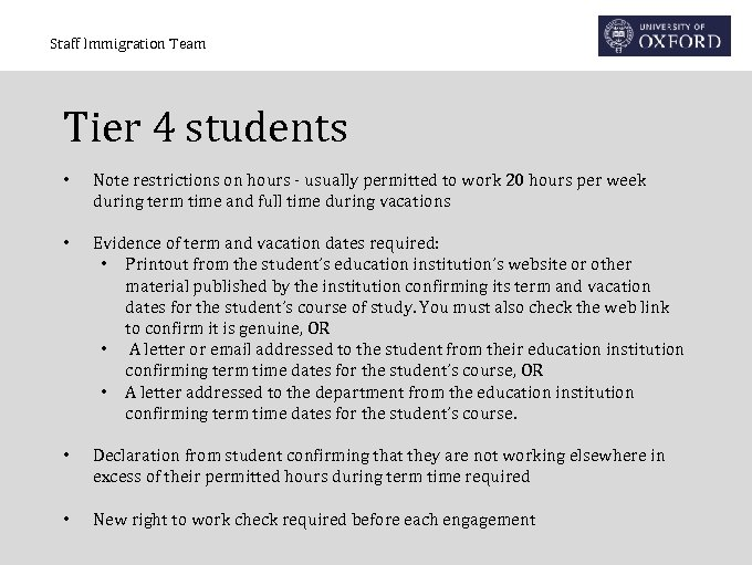 Staff Immigration Team Tier 4 students • Note restrictions on hours - usually permitted