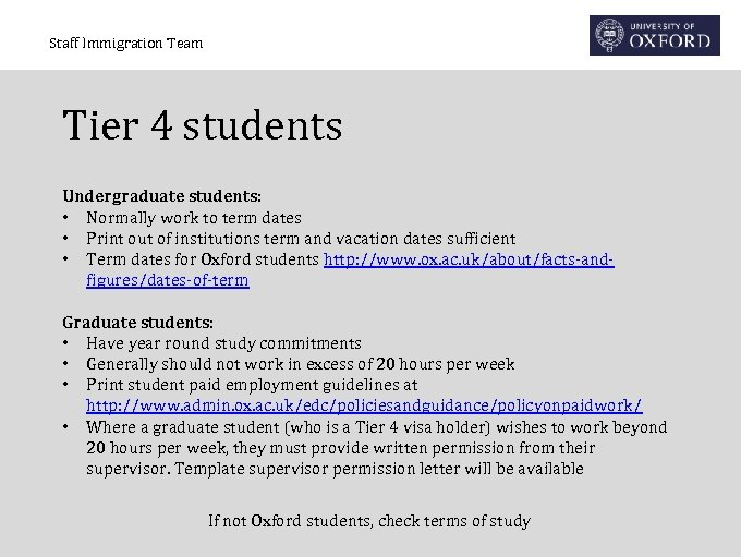 Staff Immigration Team Tier 4 students Undergraduate students: • Normally work to term dates