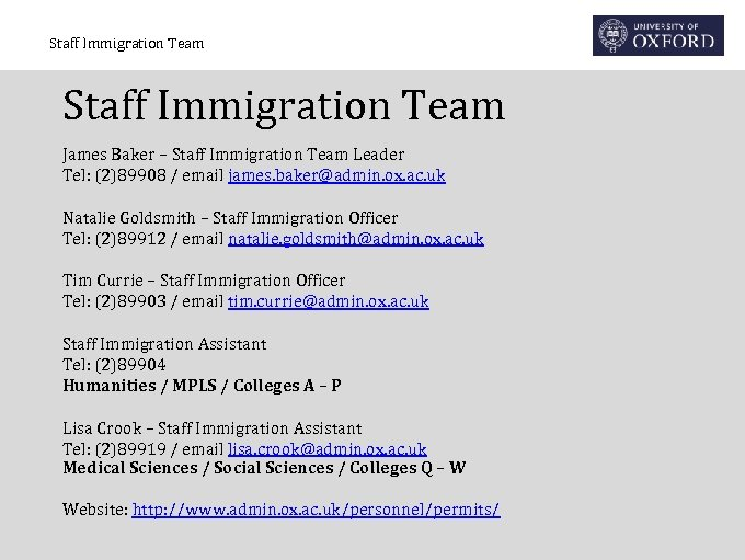 Staff Immigration Team James Baker – Staff Immigration Team Leader Tel: (2)89908 / email