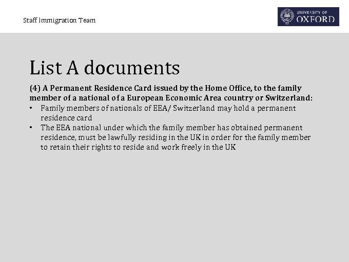 Staff Immigration Team List A documents (4) A Permanent Residence Card issued by the