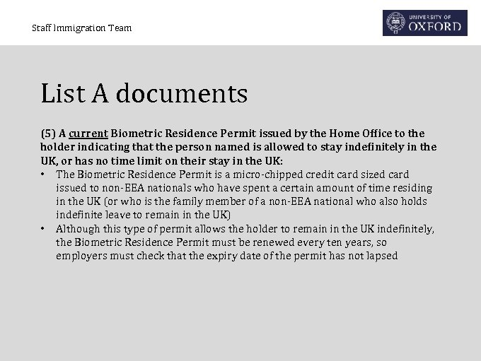 Staff Immigration Team List A documents (5) A current Biometric Residence Permit issued by