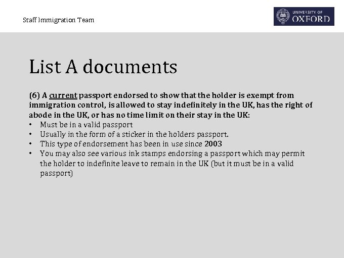 Staff Immigration Team List A documents (6) A current passport endorsed to show that