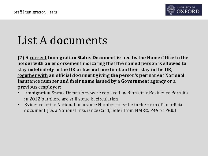 Staff Immigration Team List A documents (7) A current Immigration Status Document issued by