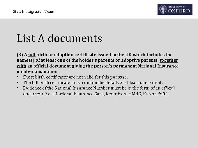 Staff Immigration Team List A documents (8) A full birth or adoption certificate issued