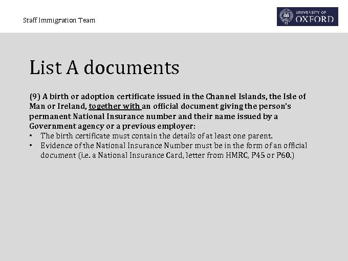 Staff Immigration Team List A documents (9) A birth or adoption certificate issued in