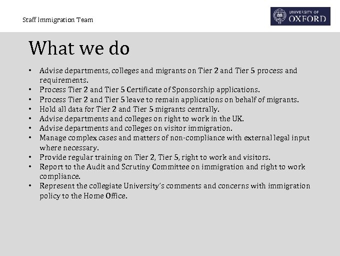 Staff Immigration Team What we do • • • Advise departments, colleges and migrants