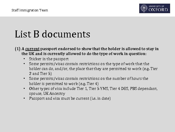 Staff Immigration Team List B documents (1) A current passport endorsed to show that