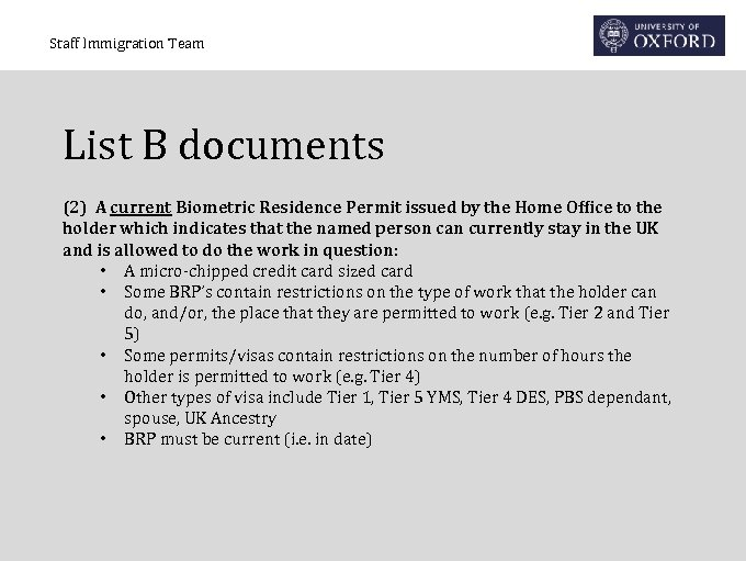 Staff Immigration Team List B documents (2) A current Biometric Residence Permit issued by