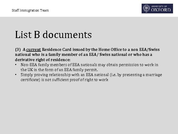 Staff Immigration Team List B documents (3) A current Residence Card issued by the