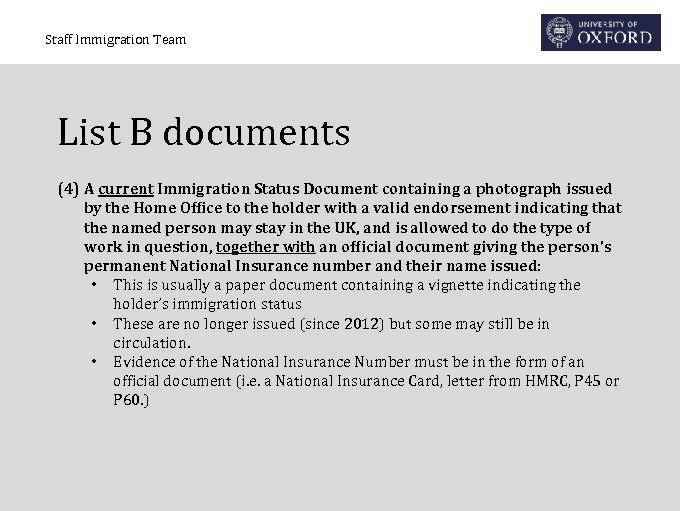 Staff Immigration Team List B documents (4) A current Immigration Status Document containing a