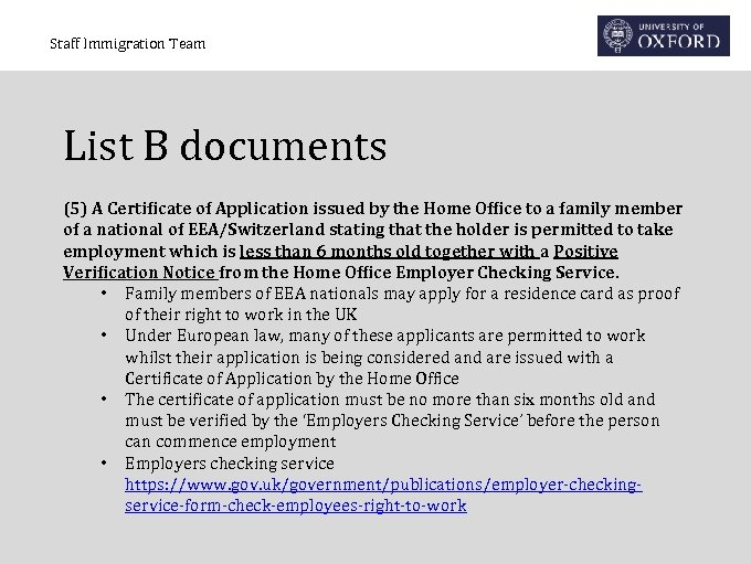 Staff Immigration Team List B documents (5) A Certificate of Application issued by the