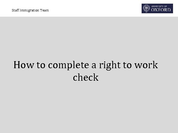 Staff Immigration Team How to complete a right to work check