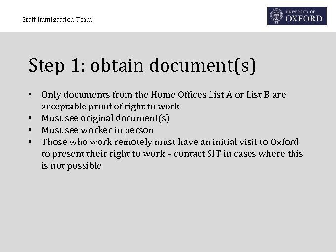 Staff Immigration Team Step 1: obtain document(s) • Only documents from the Home Offices