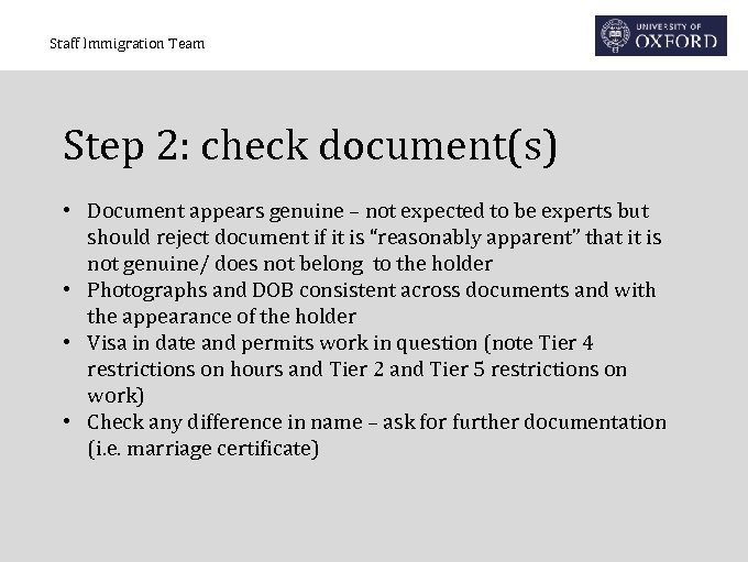 Staff Immigration Team Step 2: check document(s) • Document appears genuine – not expected