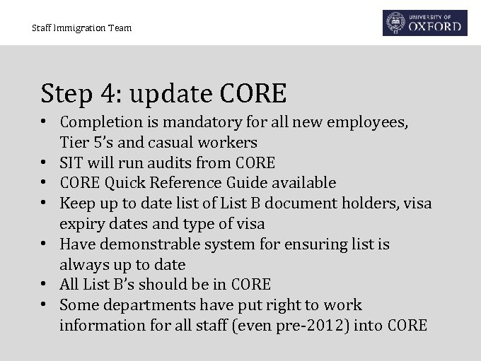Staff Immigration Team Step 4: update CORE • Completion is mandatory for all new