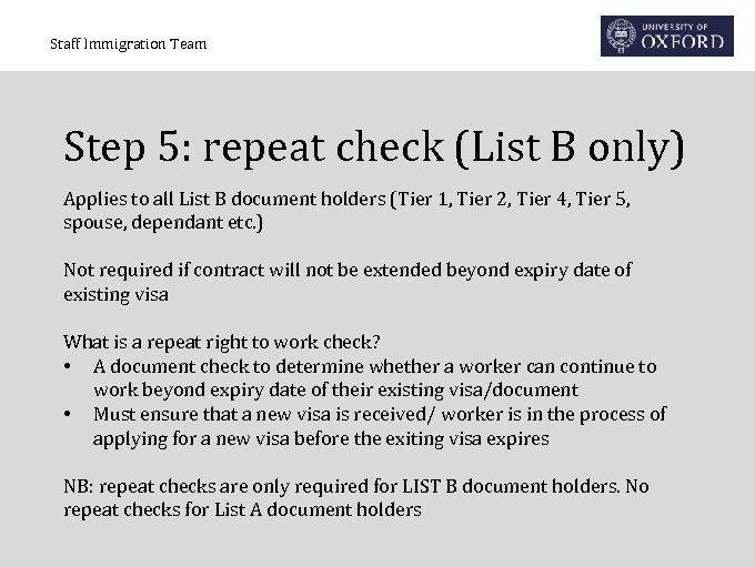 Staff Immigration Team Step 5: repeat check (List B only) Applies to all List