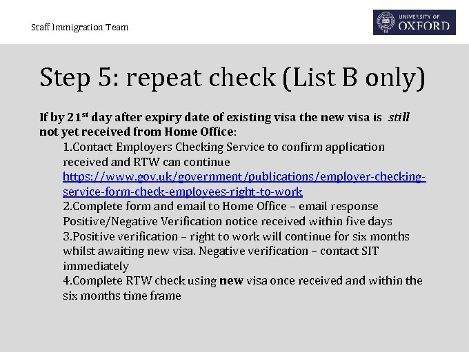 Staff Immigration Team Step 5: repeat check (List B only) If by 21 st