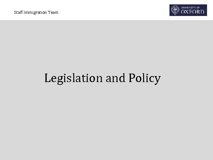 Staff Immigration Team Legislation and Policy
