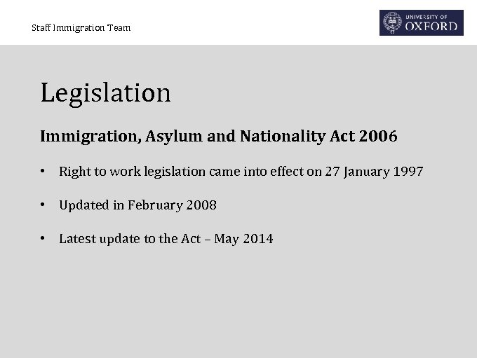 Staff Immigration Team Legislation Immigration, Asylum and Nationality Act 2006 • Right to work