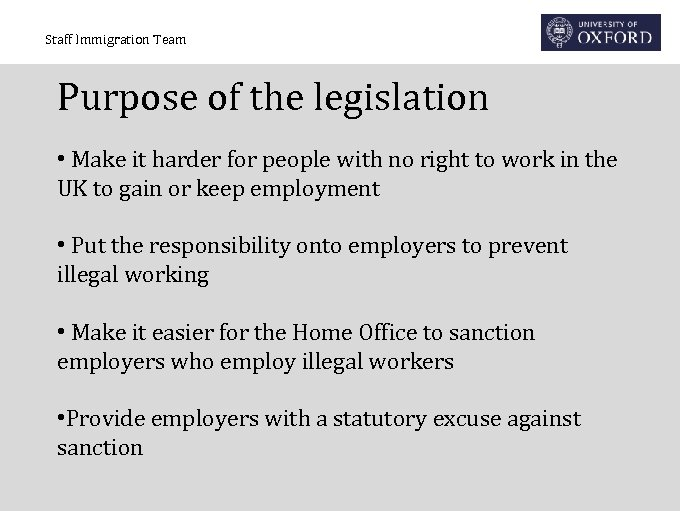 Staff Immigration Team Purpose of the legislation • Make it harder for people with