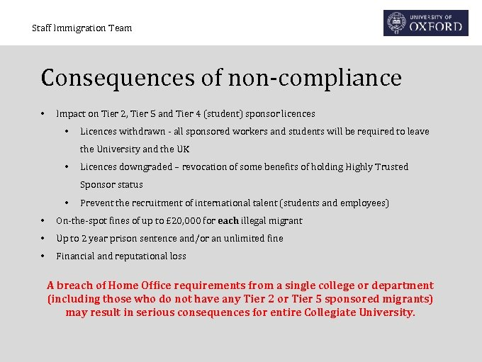 Staff Immigration Team Consequences of non-compliance • Impact on Tier 2, Tier 5 and