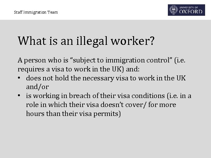 """Staff Immigration Team What is an illegal worker? A person who is """"subject to"""
