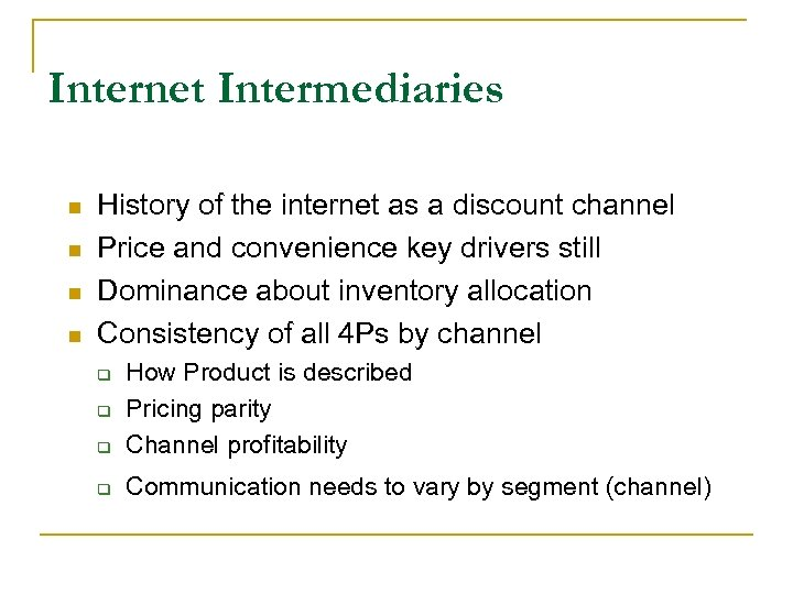 Internet Intermediaries n n History of the internet as a discount channel Price and