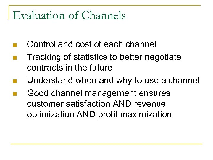 Evaluation of Channels n n Control and cost of each channel Tracking of statistics