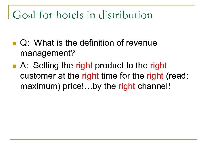 Goal for hotels in distribution n n Q: What is the definition of revenue