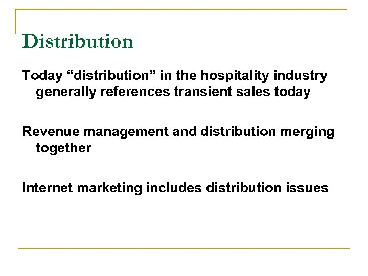 """Distribution Today """"distribution"""" in the hospitality industry generally references transient sales today Revenue management"""