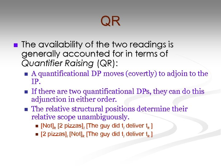 QR n The availability of the two readings is generally accounted for in terms