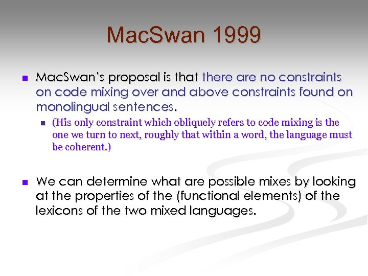 Mac. Swan 1999 n Mac. Swan's proposal is that there are no constraints on