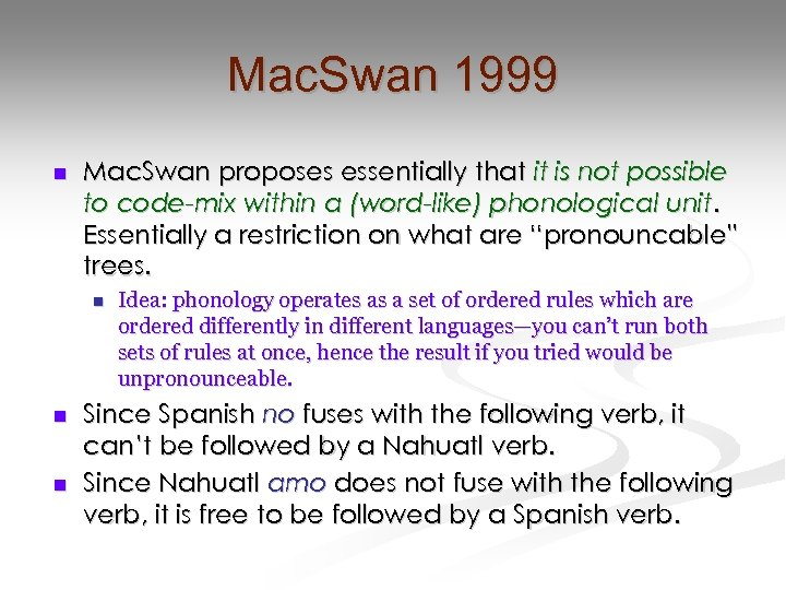 Mac. Swan 1999 n Mac. Swan proposes essentially that it is not possible to
