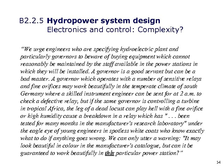 """B 2. 2. 5 Hydropower system design Electronics and control: Complexity? """"We urge engineers"""