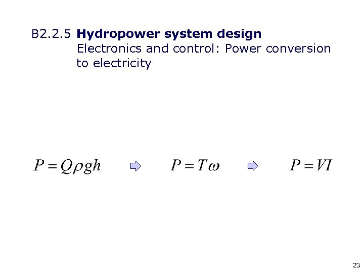 B 2. 2. 5 Hydropower system design Electronics and control: Power conversion to electricity
