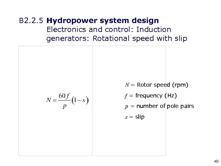 B 2. 2. 5 Hydropower system design Electronics and control: Induction generators: Rotational speed