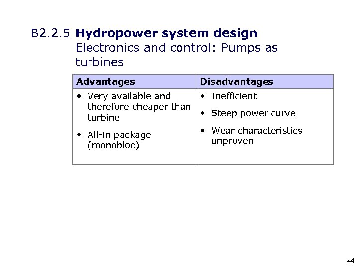 B 2. 2. 5 Hydropower system design Electronics and control: Pumps as turbines Advantages