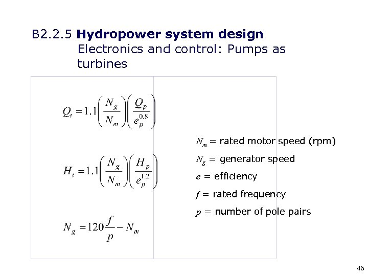 B 2. 2. 5 Hydropower system design Electronics and control: Pumps as turbines Nm